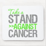 Take a Stand Against Cancer - Non-Hodgkin's Lympho Mousepad