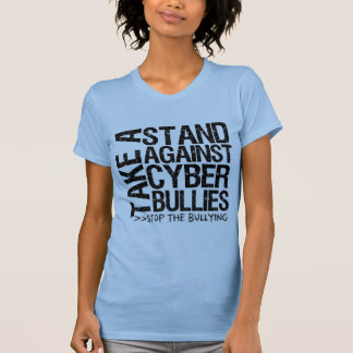 Take a Stand Against Cyber Bullies Shirts
