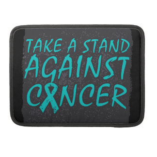 Take a Stand Against Ovarian Cancer Sleeve For MacBooks