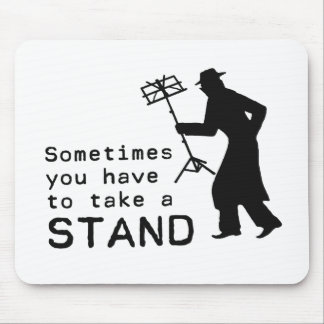 Take a Stand Mouse Pad