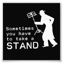 Take a Stand Photo Print