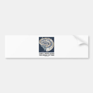 Take A Walk Along The Spiral Of Time (Earth's Age) Car Bumper Sticker