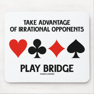 Take Advantage Of Irrational Opponents Play Bridge Mouse Pad