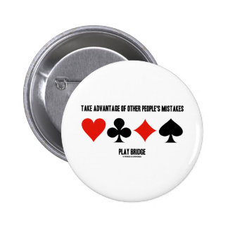 Take Advantage Of Other People's Mistakes (Bridge) Buttons