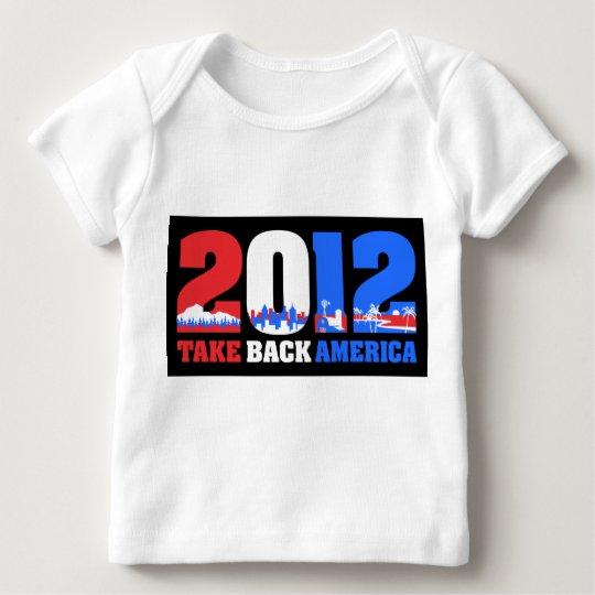 Take Back America 2012 Baby T-Shirt