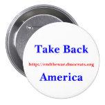 Take Back America, http://endthewar.dmocrats.org Pinback Button
