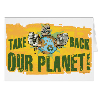 Take Back Our Planet Earth Day Gear Greeting Card