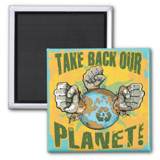 Take Back Our Planet Earth Day Gear 2 Inch Square Magnet