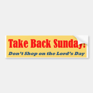 Take Back Sunday - Don't Shop on the Lord's Day Bumper Sticker