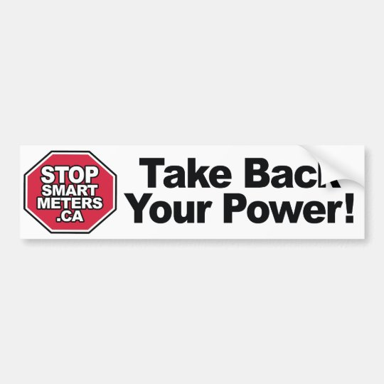 Take Back Your Power! - Stop Smart Meters Bumper Sticker
