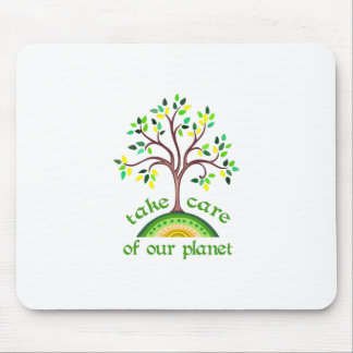 TAKE CARE OF PLANET MOUSE PAD