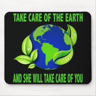 TAKE CARE OF THE EARTH MOUSE PAD