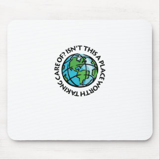 Take Care Of The Earth Mouse Pads