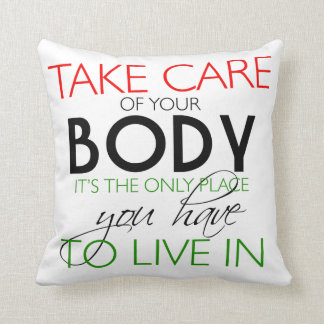 Take Care Of Your Body Healthy Lifestyle Pillow
