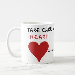 Take care of your mother coffee mug