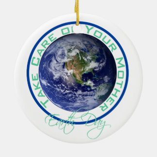 Take Care of Your Mother - Earth Day Christmas Ornament