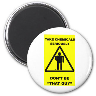 Take Chemicals Seriously 2 Inch Round Magnet