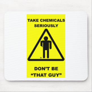 Take Chemicals Seriously Mouse Pad