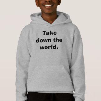 Take down the world. hoodie