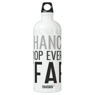 Take every chance drop every fear aluminum water bottle