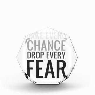 Take every chance drop every fear acrylic award