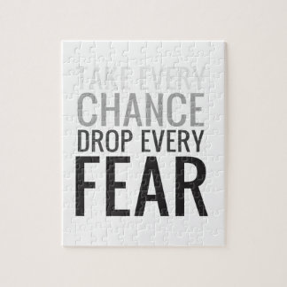 Take every chance drop every fear jigsaw puzzles