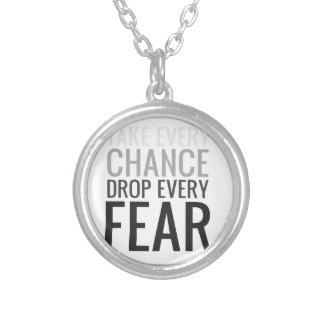 Take every chance drop every fear necklaces