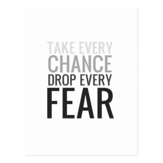 Take every chance drop every fear postcard