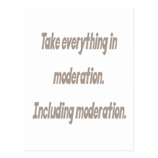 Take everything in moderation postcard