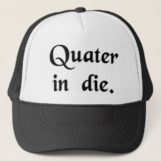 Take four times a day. trucker hat