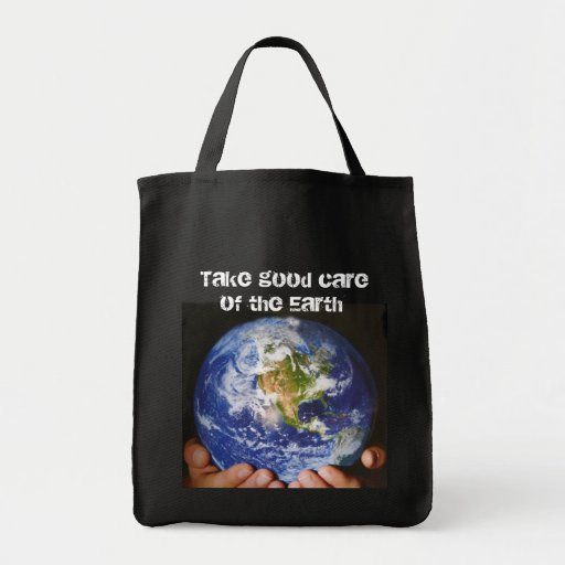 Take good care, of the Earth Grocery Tote Bag