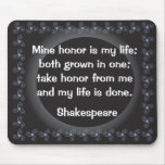 Take Honor From Me. Mouse Pads