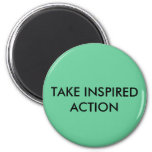 TAKE INSPIRED ACTION MAGNET