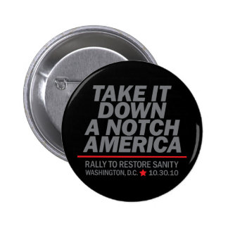 Take it down a notch pinback buttons