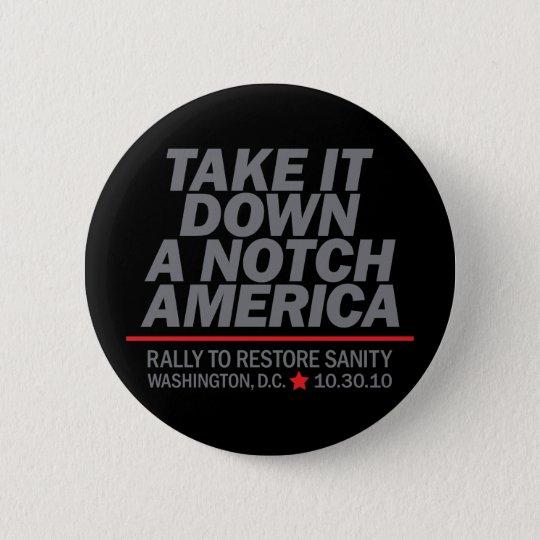Take it down a notch pinback button