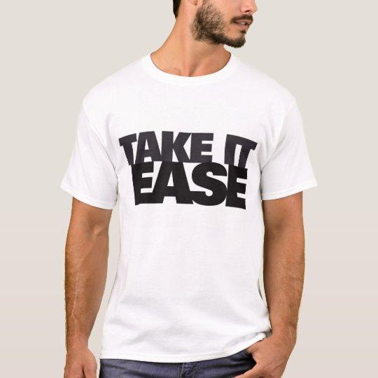 take it ease T-Shirt