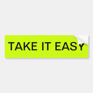TAKE IT EASY BUMPER STICKER