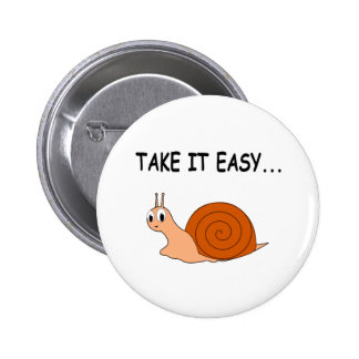 Take It Easy Cute Cartoon Snail Button