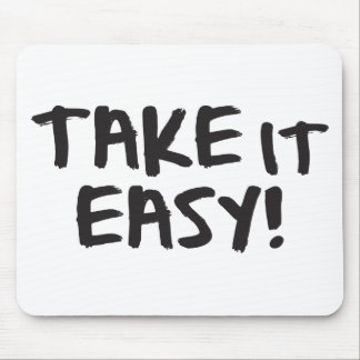 Take it Easy Mouse Pad