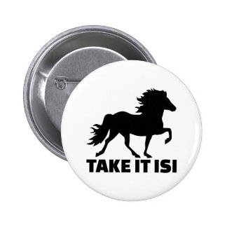 Take it Isi Iceland horse 2 Inch Round Button