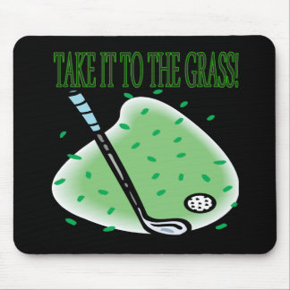 Take It To The Grass Mouse Pads