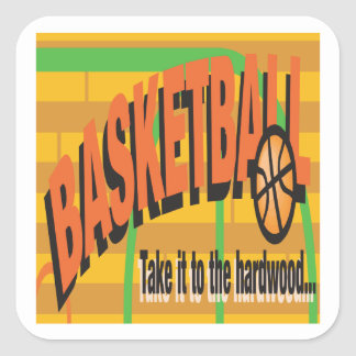 Take It To The Hardwood Square Stickers