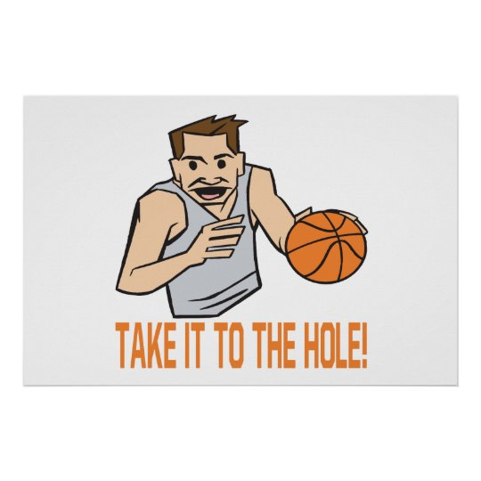 Take It To The Hole Poster