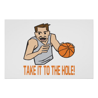 Take It To The Hole Posters