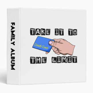 Take It To The Limit Credit Card 3 Ring Binder