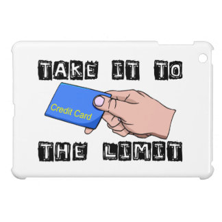 Take It To The Limit Credit Card Case For The iPad Mini