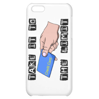 Take It To The Limit Credit Card iPhone 5C Covers