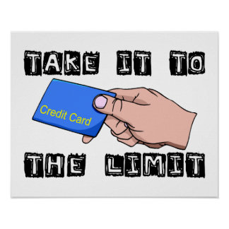 Take It To The Limit Credit Card Poster