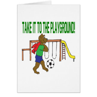 Take It To The Playground Greeting Card