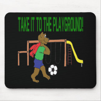 Take It To The Playground Mouse Pad